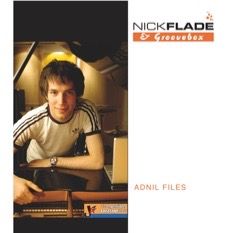 Nick Flade & GROOVEBOX: Adnil Files
